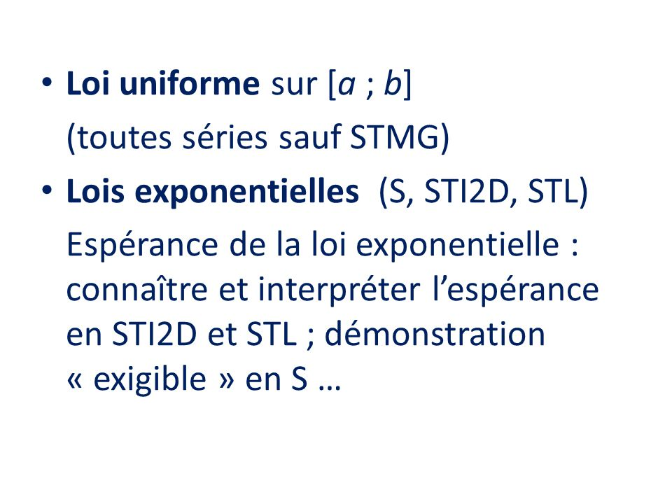 Loi uniforme sur [a ; b] (toutes séries sauf STMG) Lois exponentielles (S, STI2D, STL)